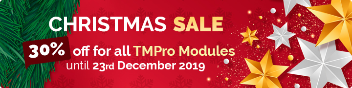 Christmas Sale. 30% off for all TMPro Modules until 23rd December 2019